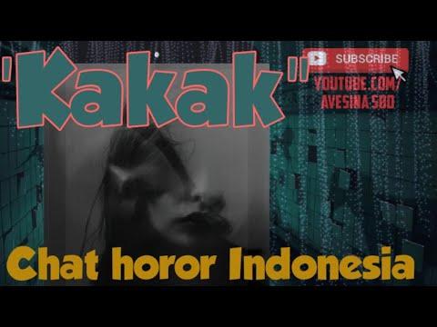 Chat Horor Indonesia - KAKAK | Chat History Seram