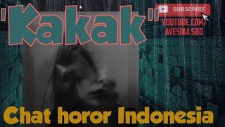 """""""KAKAK"""" Chat History Seram banget"""