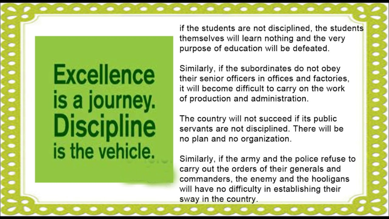 essay on the value of discipline In school education, discipline is a set of rules & regulations that remind  but  let's learn about the importance of discipline in students life in  i want a essay  on – strictness to the students in the school make them disciplined.