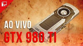 Ainda vale a pena Vamos jogar com a GTX 980 Ti AO VIVO (de novo)!
