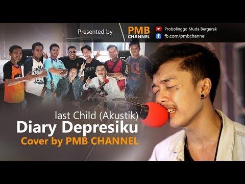 Last Child Diary Depresiku Akustik Cover by PMB CHANNEL