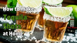 Tequila Shots: How to make and drink Tequila Shots at Home