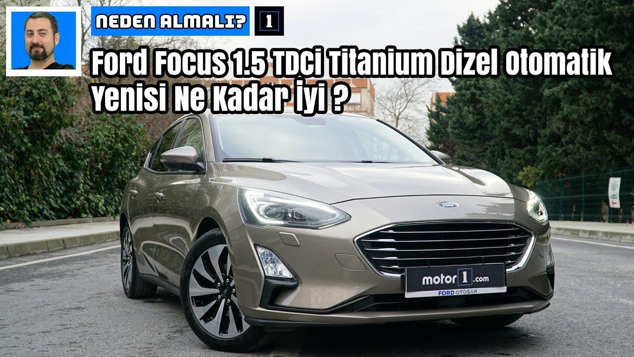 Ford Focus 15 Tdci Titanium Dizel Otomatik Yenisi Ne Kadar Iyi