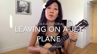 Leaving on a Jet Plane // Ukulele Tutorial