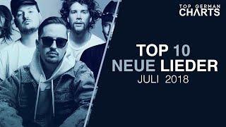 TOP 10 NEUE LIEDER JULI 2018 | CHARTS JULI 2018