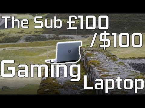 """The Sub £100/$100 """"Gaming"""" Laptop"""