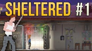 Sheltered - Ep. 1 - SURVIVAL MANAGEMENT ★ Sheltered Gameplay / Introduction
