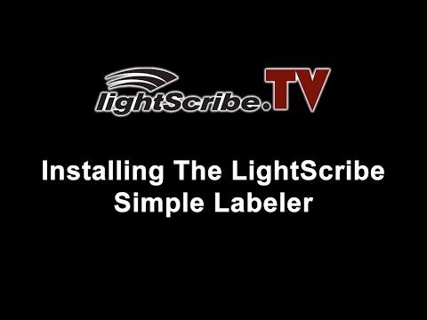 LightScribe.TV - LightScribe Tutorial On Installing The LightScribe Simple Labeler