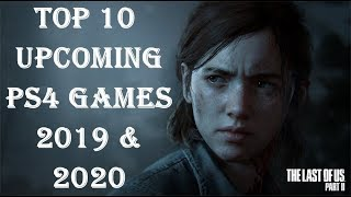 Top 10 Best Upcoming PlayStation 4 [PS4] Games of 2019 And Beyond