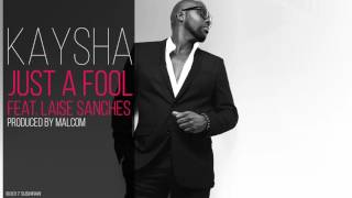 Kaysha - Just a fool (feat. Laise Sanches)