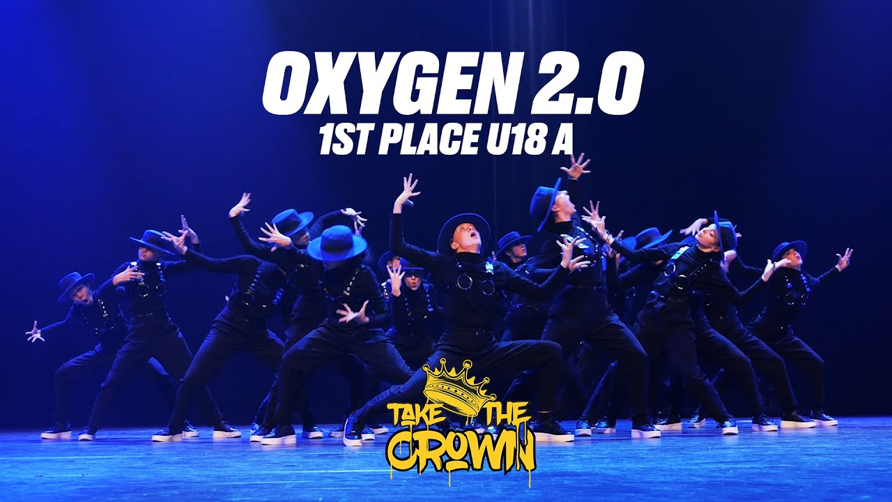 Oxygen 2.0 | 1st place U18 A | Take The Crown 2020 |