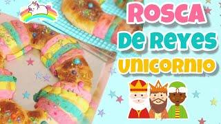 ROSCA DE REYES || COMO HACER ROSCA DE REYES DE UNICORNIO || NIVEL DELICIA
