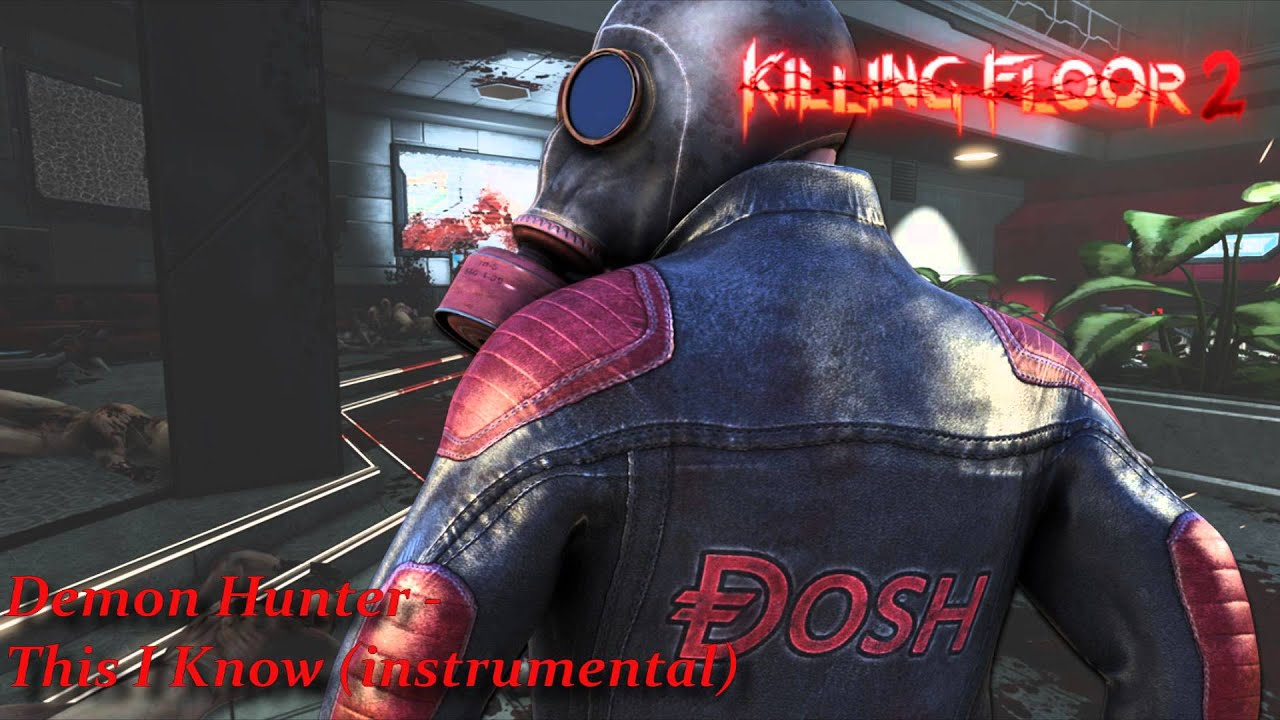 Killing Floor 2 Ost Quot Demon Hunter This I Know