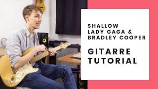 Shallow - Lady Gaga & Bradley Cooper - Gitarre Tutorial