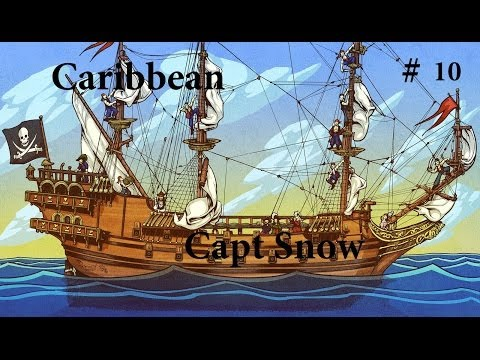 Ep10 Caribean Early Access gameplay Capt Snow Noble Snow of Spain