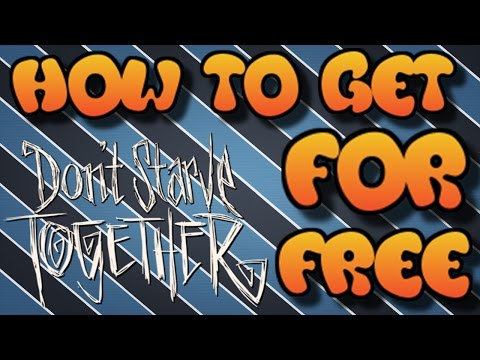 HOW TO GET DON'T STARVE TOGETHER FOR FREE!!!! NO SURVEYS, NO VIRUSES, 100% WORKING MULTIPLAYER