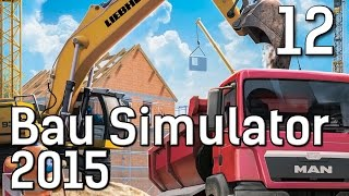 BauSimulator 2015 #12 Chaotische Verladetechnik Die Baufirmen Management Simulation