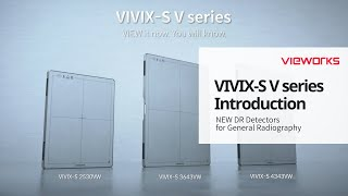 VIEWORKS' New DR detectors, VIVIX-S V Series. VIEW it now. You will know. (뷰웍스 X-ray 디텍터 신제품 소개)