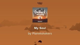 My Soul - Planetshakers lyric video
