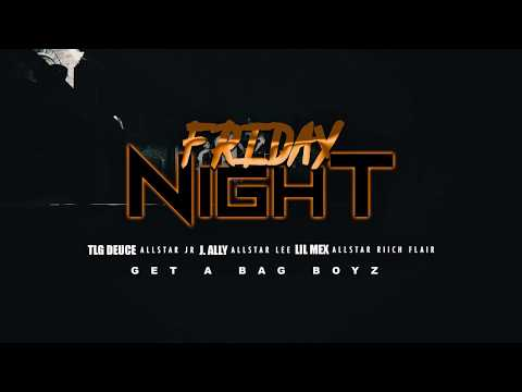 AllStar JR x Get A Bag Boyz - Friday Night  (Official Music Video)