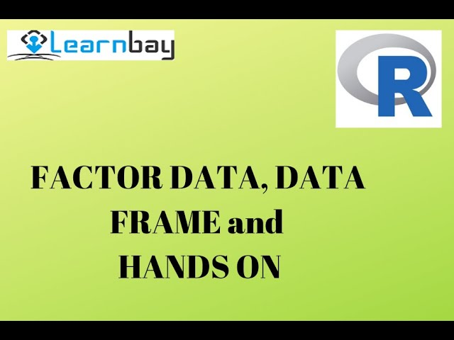 R - FactorData, DataFrame and Hands-On