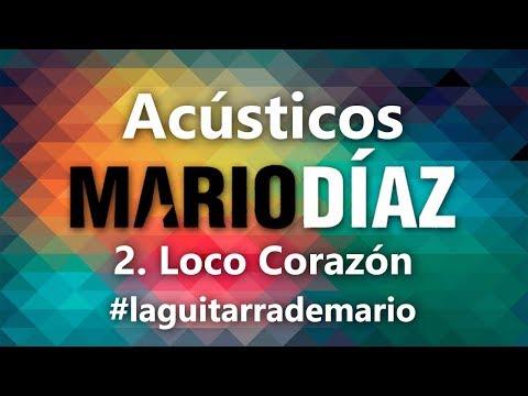 002. Mario Díaz - Loco Corazón (Acústico)