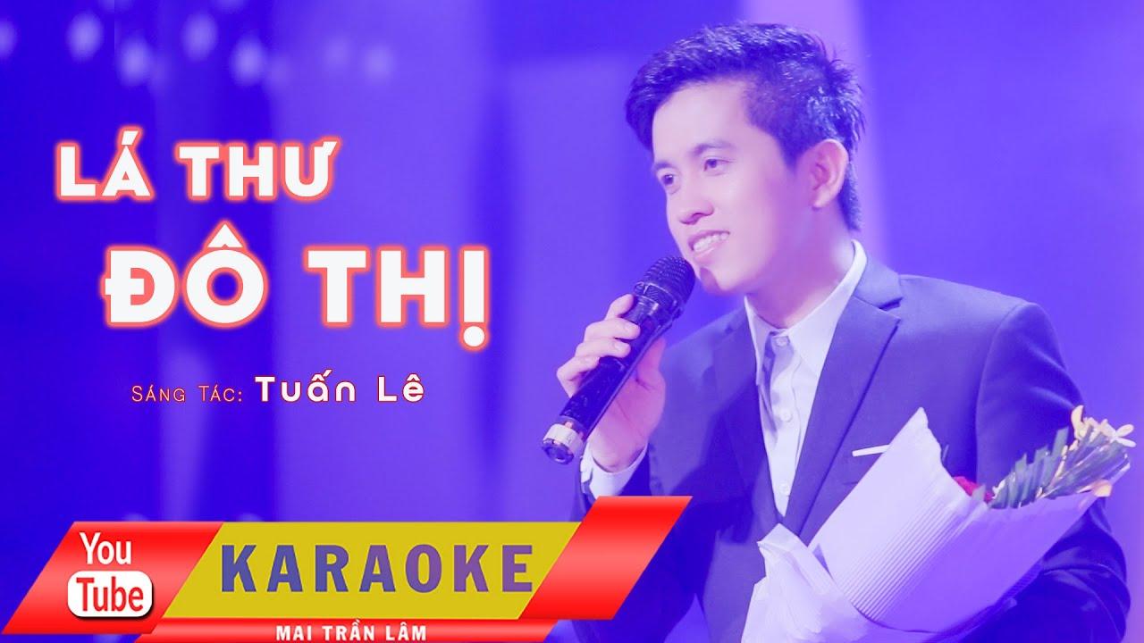 [KARAOKE] – Lá Thư Đô Thị – Mai Trần Lâm – Beat Gốc – Giảm Tone -1