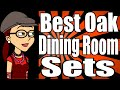 Best Oak Dining Room Sets