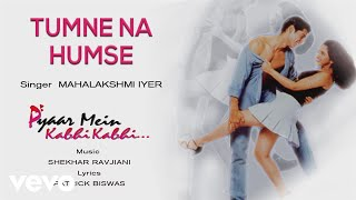 Tumne Na Humse - Official Audio Song   Pyaar Mein Kabhi Kabhi   Shekhar Ravjiani