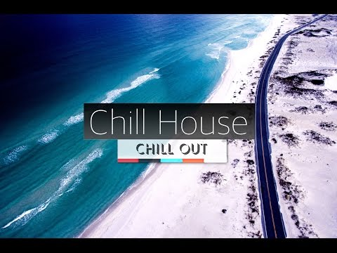 BEST HOUSE CHILL OUT MUSIC MIX
