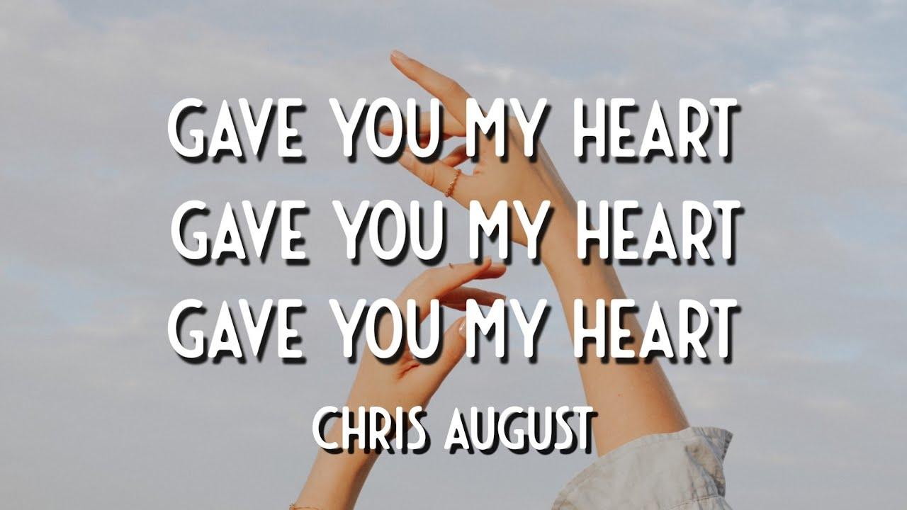 Chris August - Gave You My Heart (Lyrics)
