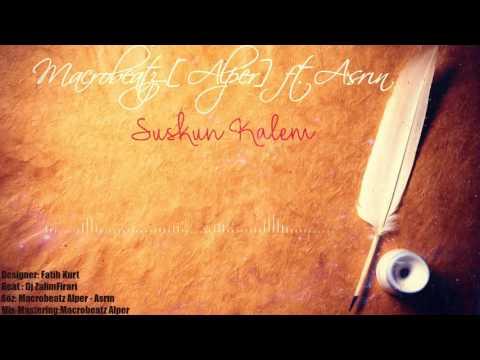 MacroBeatz [Alper] ft. Asrin - Suskun Kalem (Official Audio)