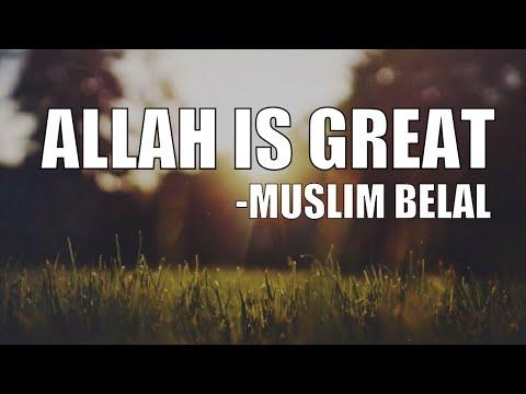 Allah Is Great - Muslim Belal | FT Omar Esa