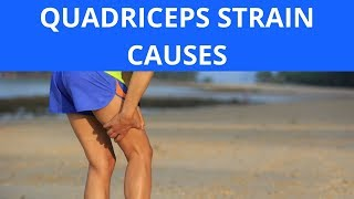 Quadriceps Strain Causes