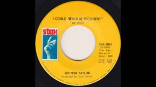 Johnnie Taylor - I Could Never Be President