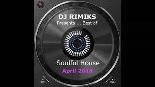 DJ Rimiks Best Of Soulful House 2018 April