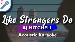 Aj Mitchell - Like Strangers Do - Karaoke Instrumental (Acoustic)