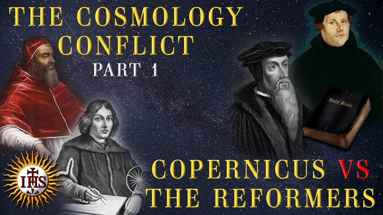 Cosmology Conflict Part 1 of 3: Copernicus vs the Reformers - Chris Sparks - Earthen Vessels