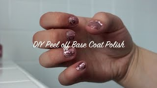 DIY Peel Off Base Coat Polish! Cheap and Easy! ♡