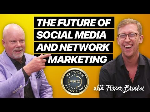 The Future of Social Media & Network Marketing with Frazer Brookes & Eric Worre
