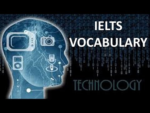 Vocabulary you MUST have for IELTS test band 8 | Topic technology