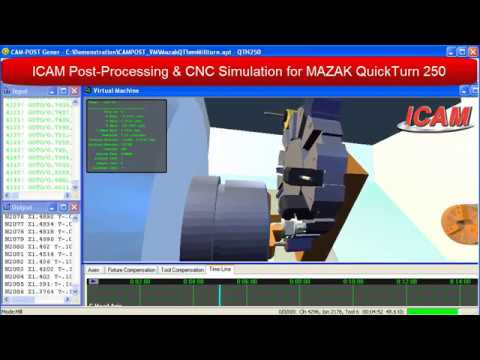 MAZAK QuickTurn 250 Post-Processor & Simulator | ICAM