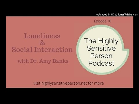 Loneliness & the Importance of Relationships with Dr. Amy Banks