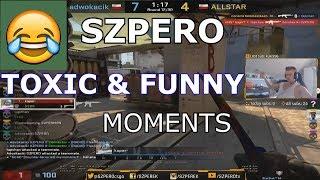 SZPERO STREAM CSGO FUNNY & TOXIC MOMENTS #5