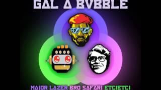 Konshens - Gal A Bubble (Major Lazer, Bro Safari & ETC!ETC! Remix) [Moombahton]