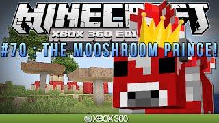 "Minecraft Xbox | ""THE MOOSHROOM PRINCE"" | Survival #70"