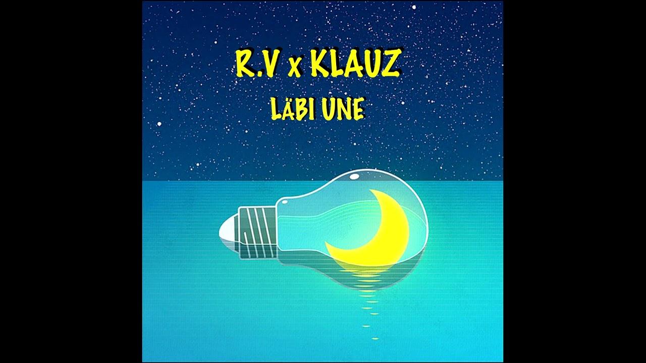 R.V x KLAUZ - LÄBI UNE