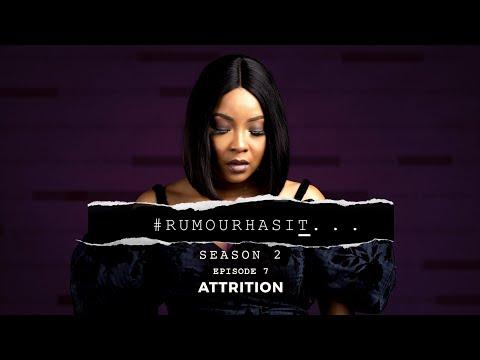Rumour Has It S2E7 : Attrition