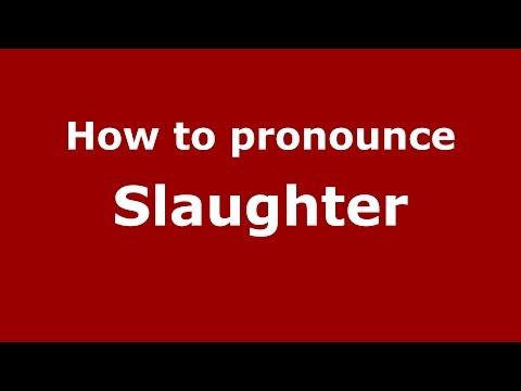 How to pronounce Slaughter (American English/US) - PronounceNames.com