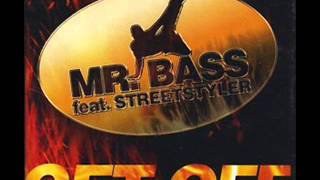 Mr. Bass Feat. Streetstyler - Off The Wall